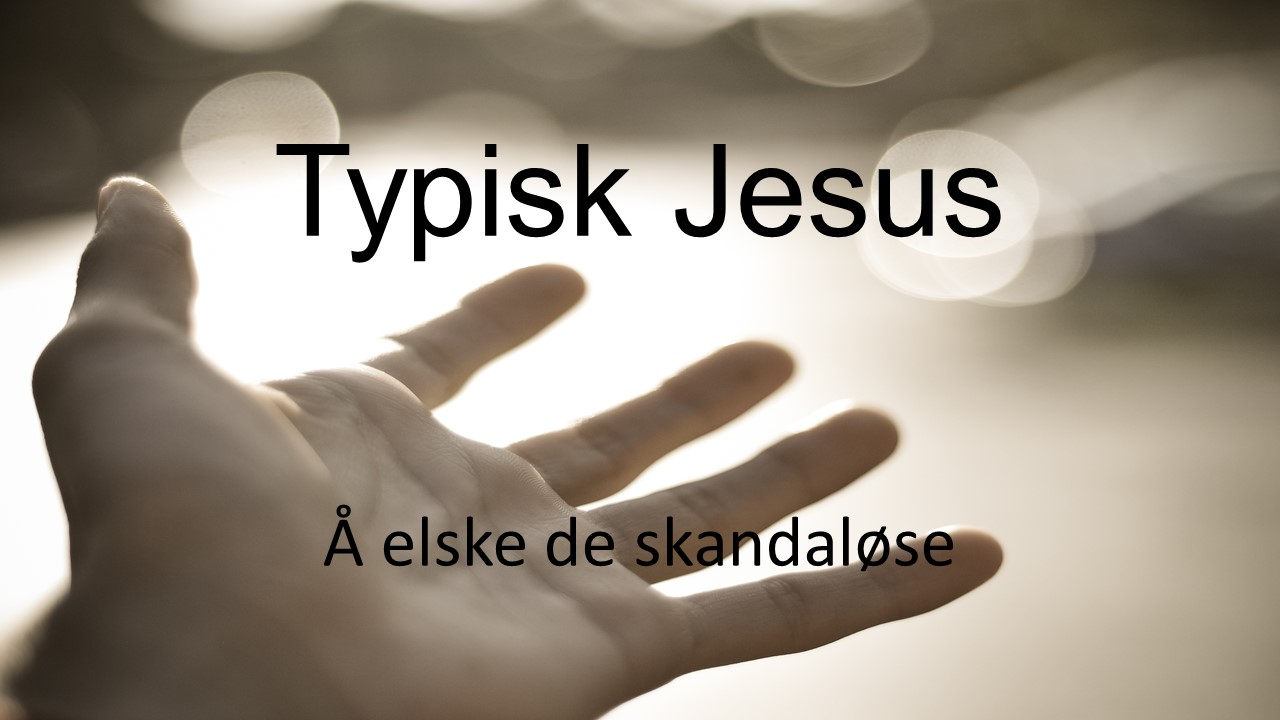 HUSGRUPPEOPPLEGG – TYPISK JESUS 17. SEPTEMBER 2017