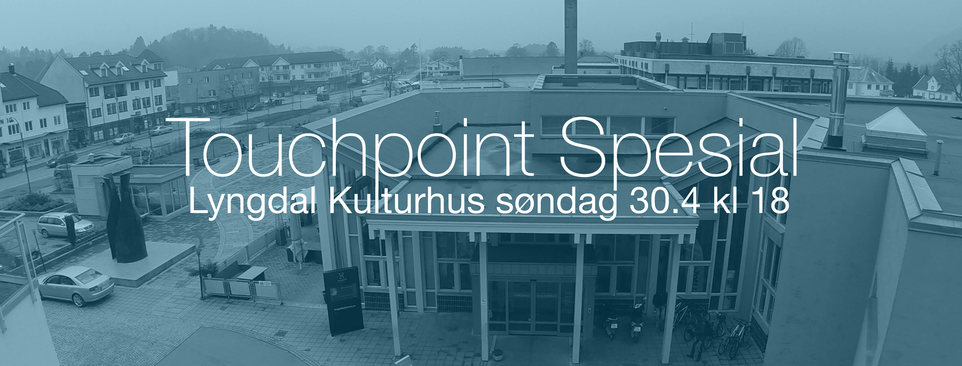 «Touchpoint-spesial» i kulturhuset