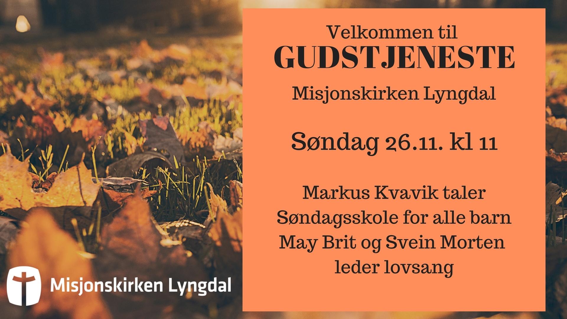 Velkommen til Gudstjeneste søndag 26/11-17