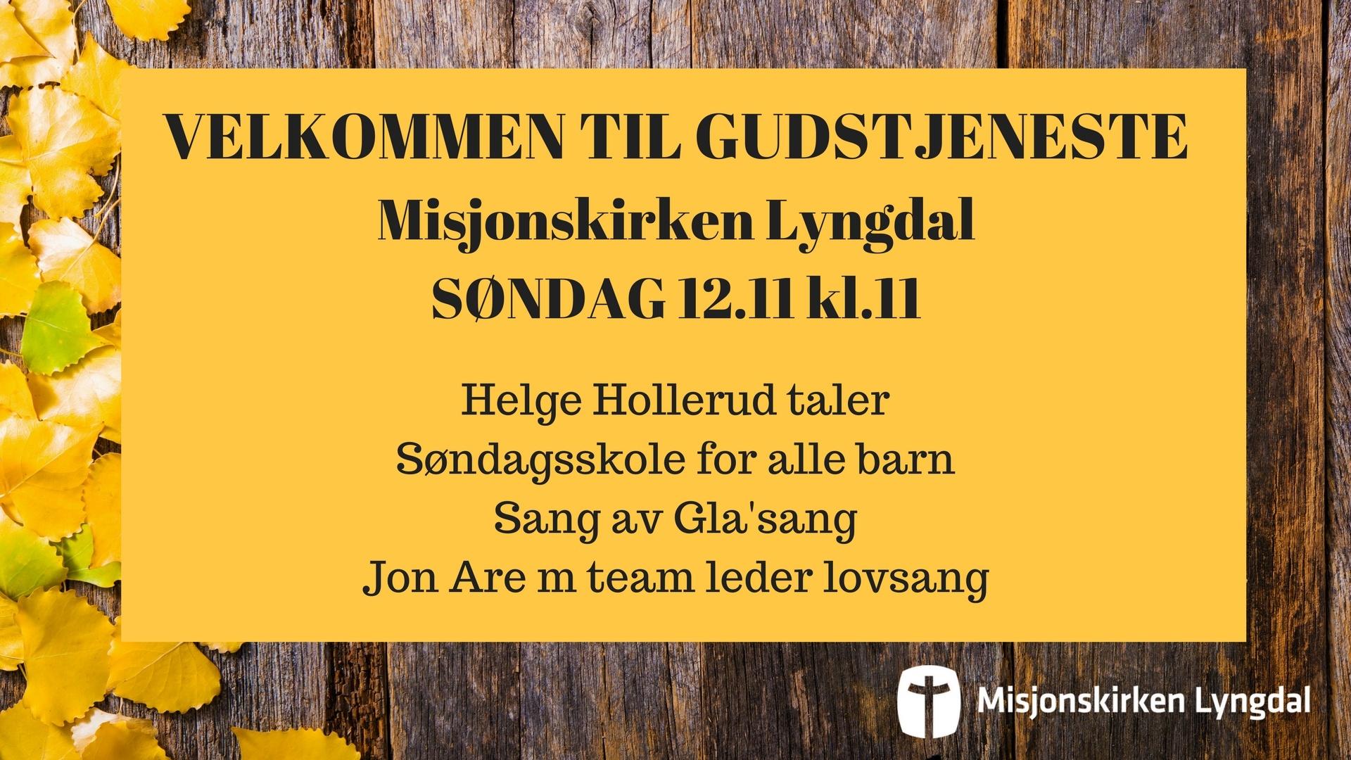 Velkommen til Gudstjeneste søndag 12/11-17