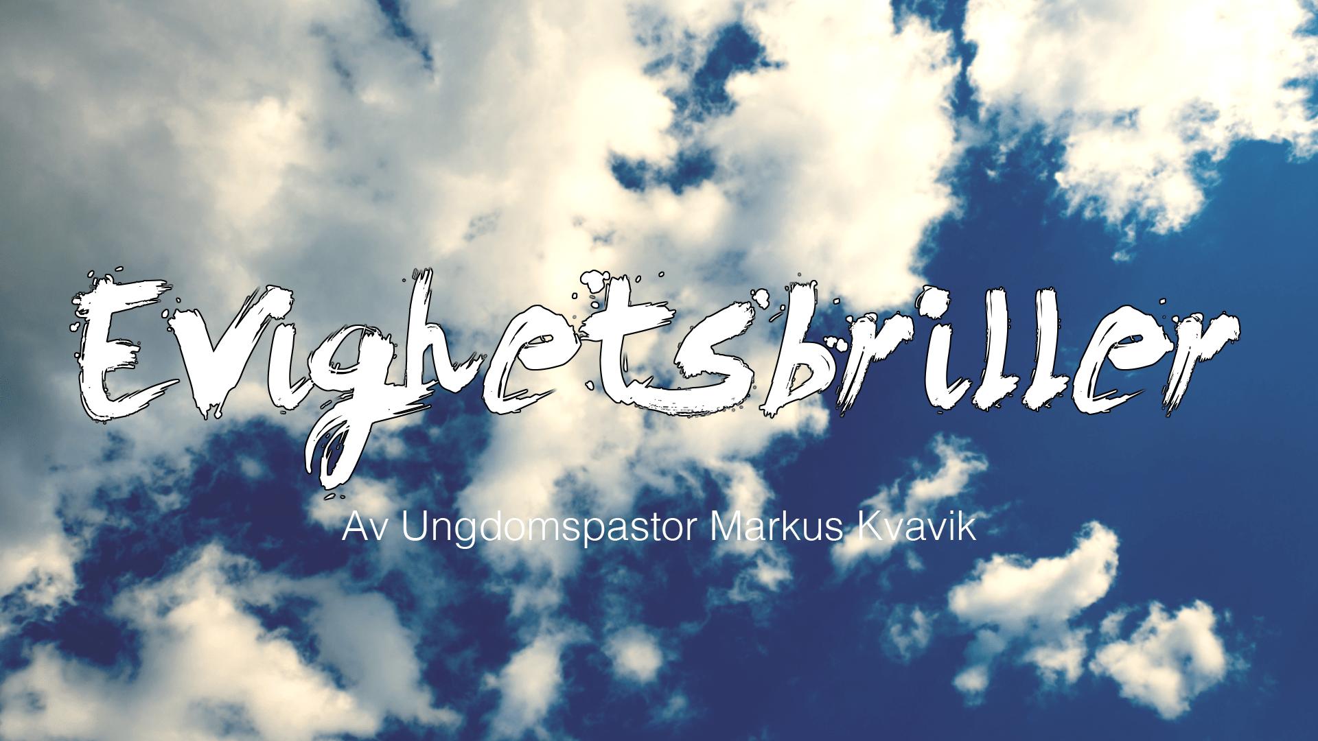 HUSGRUPPEOPPLEGG – EVIGHETSBRILLER – 26. NOVEMBER 2017
