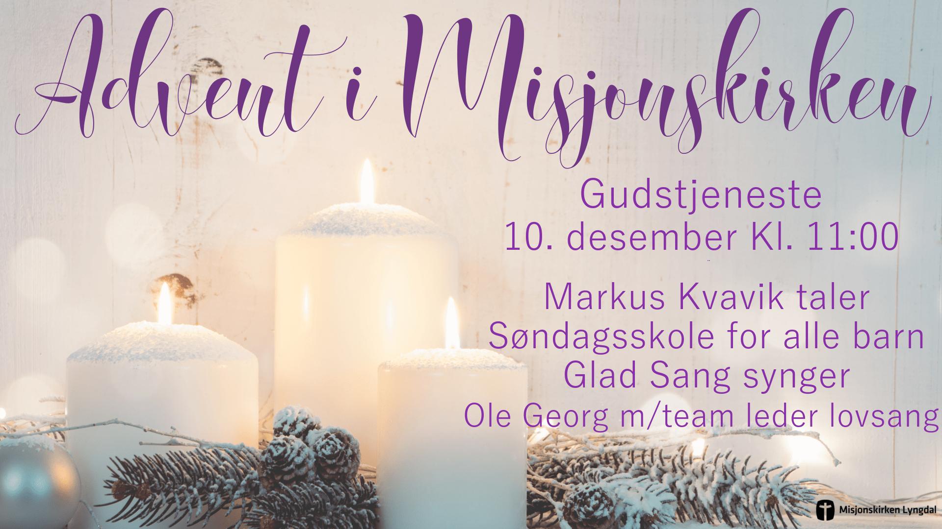 Velkommen til Gudstjeneste søndag 10/12-17