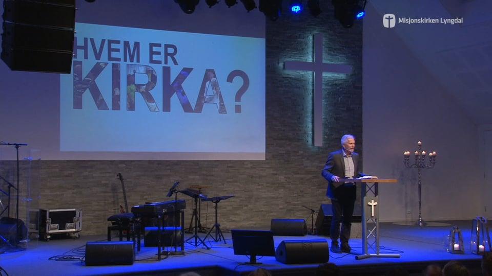HUSGRUPPEOPPLEGG – HVEM ER KIRKA del 3 – EILIF TVEIT – SØNDAG 11.02.2018