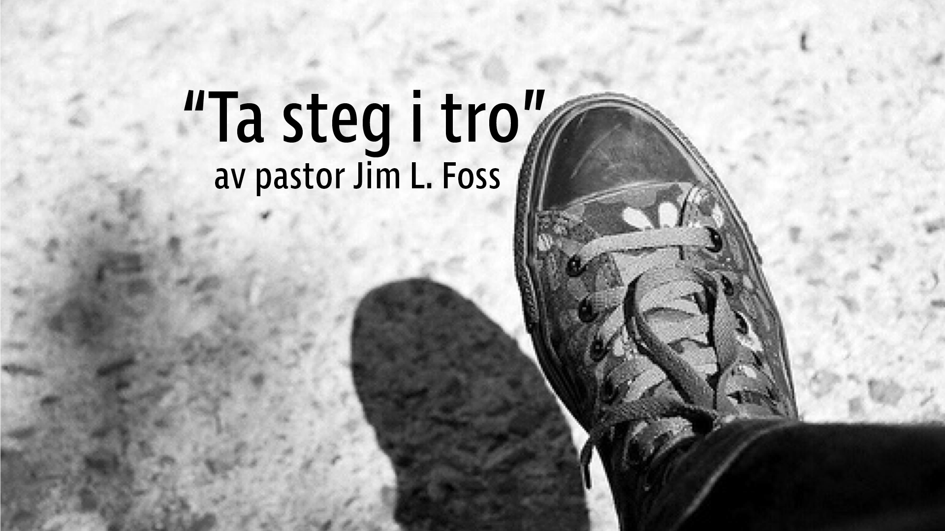 Gode steg i tro – Pastor Jim – 15. april 2018