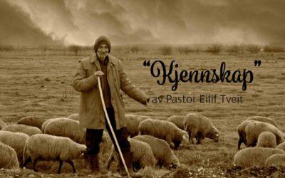 «Kjennskap» av Pastor Eilif Tveit