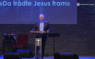 «Da trådte Jesus fram» av Pastor Eilif Tveit