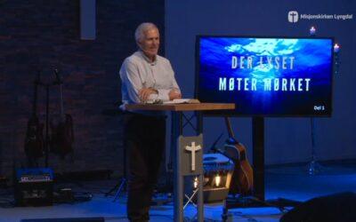 «Der lyse møter mørke» del 1 av pastor Eilif Tveit