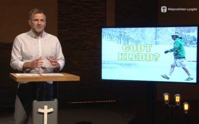 «Godt kledd?» del 3 av pastor Jim L. Foss