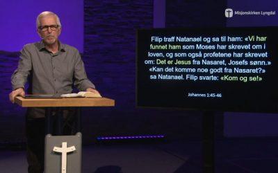 «Kom & se» del 2 av pastor Eilif Tveit
